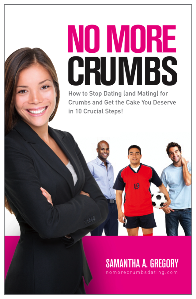 No More Crumbs book by Samantha Gregory, women's relationship and dating coach on dating, healthy relationships in Atlanta, GA and Worldwide