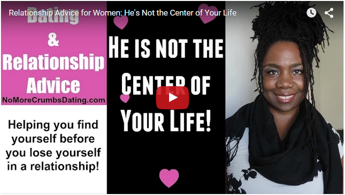 Relationship Advice for Single Women: He's Not the Center of Your World
