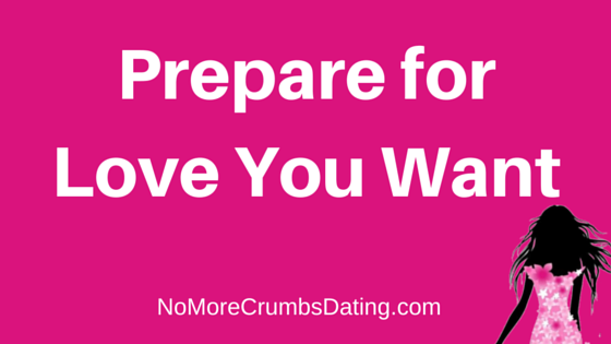 Prepare for the Love You Want